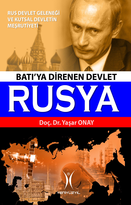 Batı'ya Direnen Devlet Rusya; Rus Devlet Geleneği ve Kutsal Devletin Meşruiyeti